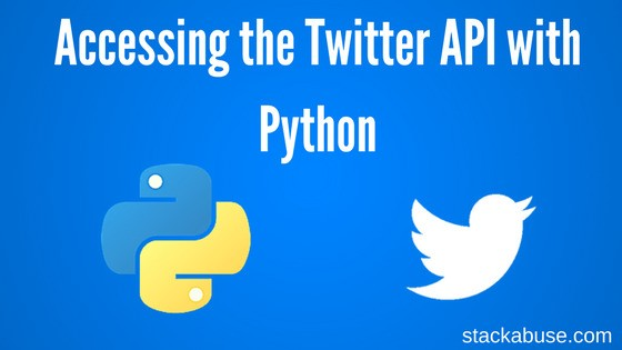 Accessing Twitter Api With Python - Vip-Tweet